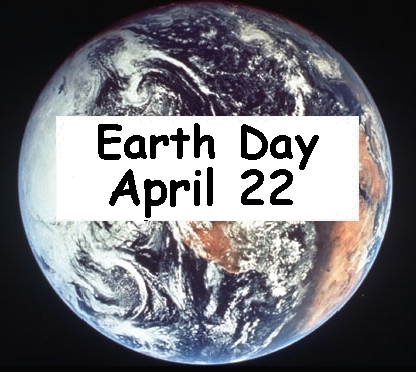Eath Day April 22 lets be Enviromentally Eco Friendly to Earth